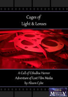Cages of Light & Lenses - A Call of Cthulhu adventure of lost film