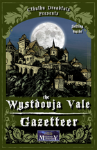 Cthulhu Dreadfuls Presents #0 - The Wystdovja Vale Gazetteer