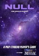 Null: A Pulp Cthulhu Player's Guide