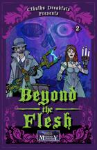 Cthulhu Dreadfuls Presents #2 - Beyond the Flesh
