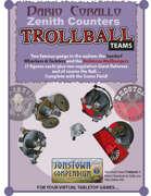 Corallo's Zenith Counters: Trollball Teams
