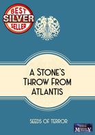 A Stone's Throw From Atlantis