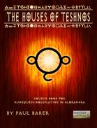Houses of Teshnos