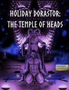 Holiday Dorastor: The Temple of Heads