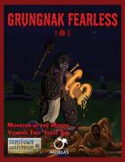 Grungnak Fearless