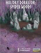 Holiday Dorastor: Spider Woods