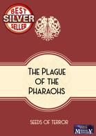 The Plague of the Pharaohs