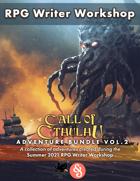 RPG Writer Workshop Summer 2021 Call of Cthulhu Vol. 2 [BUNDLE]