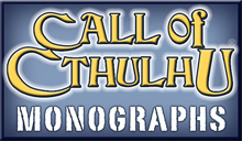 Call of Cthulhu Monographs