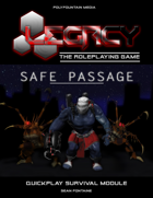 LEGACY THE ROLEPLAYING GAME: SAFE PASSAGE
