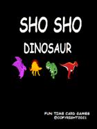 SHO SHO DINOSAUR