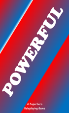 POWERFUL: A Superhero Roleplaying Game