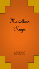 Marvellous Magic: A Magical School Roleplaying Game