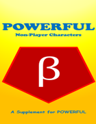 POWERFUL: Non-Player Characters - A Supplement for Powerful
