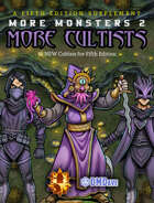 More Monsters 2: More Cultists!
