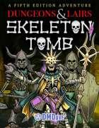 Dungeons & Lairs 1: Skeleton Tomb