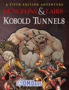 Dungeons & Lairs 2: Kobold Tunnels