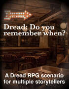 Dread: Do you remember when?