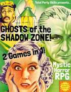 Ghosts of the Shadow Zone!