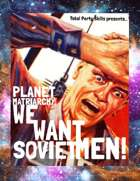 Planet Matriarchy: WE WANT SOVIET MEN!