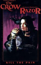 The Crow/Razor: Kill the Pain COLLECTED
