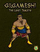 GILGAMESH!: The Lost Tablets