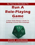 So You've Decided To Run A Role-Playing Game