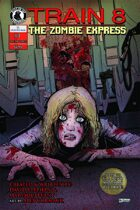 Train 8: The Zombie Express #1