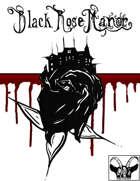 Black Rose Manor Playtest