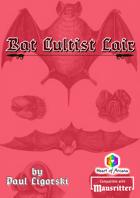 Bat Cultist Lair