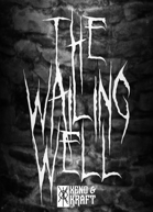 The Wailing Well: An introductory adventure for MÖRK BORG