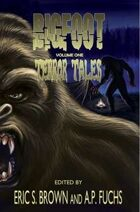 Bigfoot Terror Tales Vol. 1: Scary Stories of Sasquatch Horror