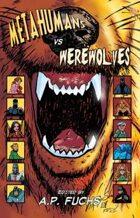 Metahumans vs Werewolves: A Superhero vs Werewolf Anthology