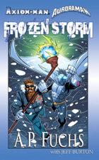 Axiom-man/Auroraman: Frozen Storm (A Superhero Novel)