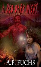 A Red Dark Night: A Novel of Blood, Gore and Terror