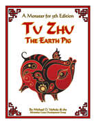 Tu Zhu, the Earth Pig (A Monster for 5th Edition)
