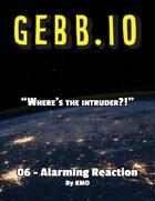 GEBB 06 – Alarming Reaction