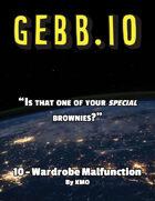 Gebb 10 – Wardrobe Malfunction