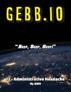 Gebb 12 – Administrative Headache