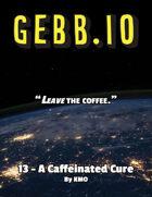 GEBB 13 – A Caffeinated Cure