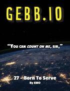 Gebb 27 – Born to Serve