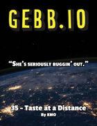 Gebb 35 – Taste at a Distance
