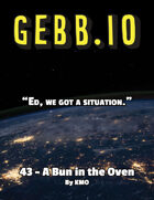 Gebb 43 – A Bun in the Oven