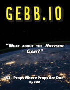 Gebb 53 – Props Where Props Are Due