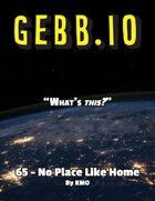 Gebb 65 – No Place Like Home