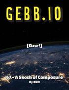 Gebb 67 – A Skosh of Composure