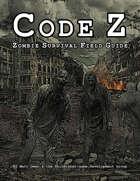 ~ 'Code Z' Zombie Survival Field Guide ~