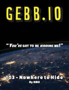 GEBB 103 – Nowhere to Hide