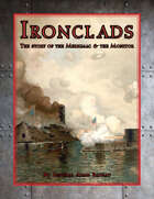 Ironclads: The Story of the Merrimac & the Monitor