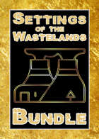 Settings of the Wastelands [BUNDLE]
